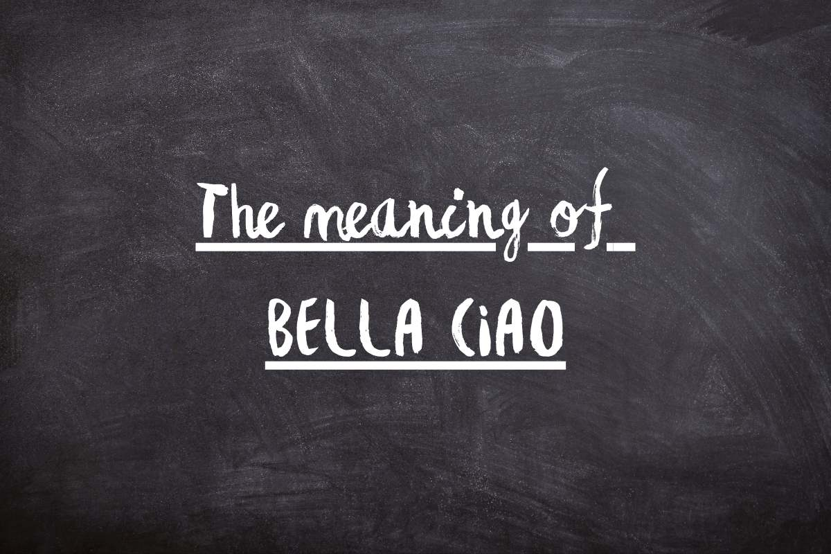 """A chalkboard with """"the meaning of Bella Ciao"""""""