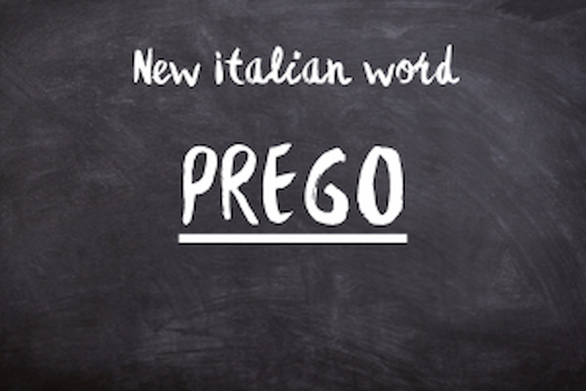 The meaning of prego in Italian